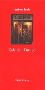 Anton Kuh - Café de l'Europe.