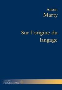 Anton Marty - Sur l'origine du langage.