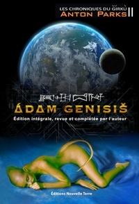 Anton Parks - Les chroniques du Girkù Tome 2 : Adam Genisis.