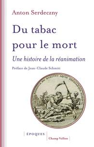 Anton Serdeczny - Du tabac pour le mort - Une histoire de la réanimation.