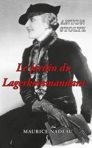 Anton Stoltz - Le jardin du Lagerkommandant.