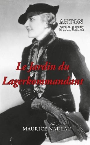 Le Jardin du Lagerkommandant de Anton Stoltz - Grand Format - Livre -  Decitre