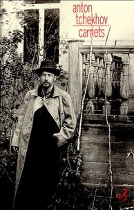 Anton Tchekhov - Carnets.