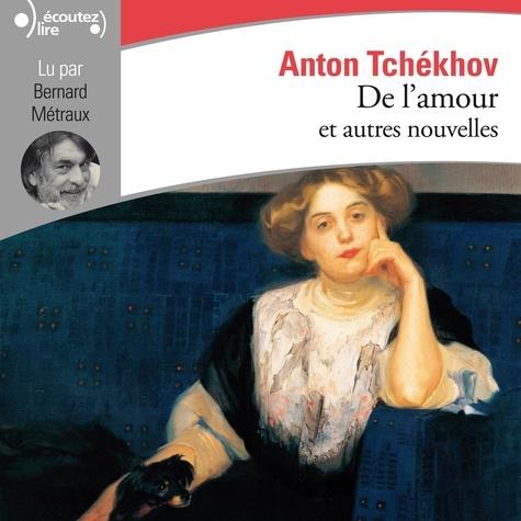 Anton Tchekhov - De l'amour et autres nouvelles.
