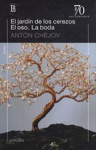 Anton Tchekhov - El jardin de los cerezos : El Oso ; La boda.
