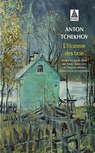 Anton Tchekhov - L'homme des bois - Comédie en quatre actes.