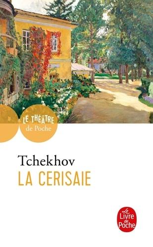 Anton Tchekhov - La Cerisaie - Comédie en quatre actes.