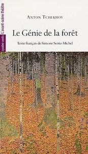 Anton Tchekhov - Le Génie de la forêt.