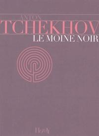 Anton Tchekhov - Le moine noir.