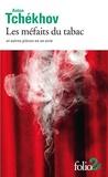 Anton Tchekhov - Les méfaits du tabac et autres pièces en un acte.
