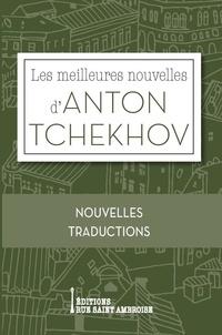 Anton Tchekhov - Les meilleures nouvelles d'Anton Tchekhov.