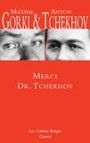 Anton Tchekhov et Maxime Gorki - Merci Dr. Tchekhov.