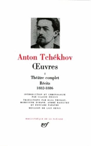 Anton Tchekhov - Oeuvres - Tome 1, Théâtre complet, Récits, 1882-1886.