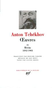 Anton Tchekhov - Oeuvres - Tome 3, Les récits de Tchékhov de 1892 à 1903.