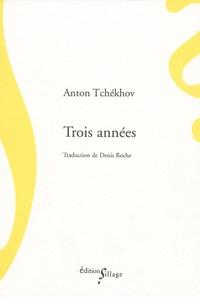 Anton Tchekhov - Trois années.