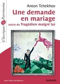 Cécile Pellissier et Anton Tchekhov - Une demande en mariage - Classiques et Patrimoine - suivie du Tragédien malgré lui.