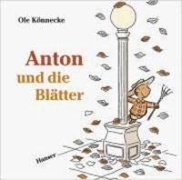 Ole Könnecke - Anton und die Blätter.
