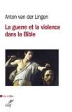 Anton van der Lingen - La guerre et la violence dans la Bible.