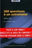 Anton Vos - 300 Questions à un astronome.