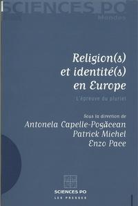 Antonela Capelle-Pogacean et Patrick Michel - Religion(s) et identité(s) en Europe - L'épreuve du pluriel.