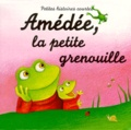 Antonella Abbatiello - AMEDEE, LA PETITE GRENOUILLE.