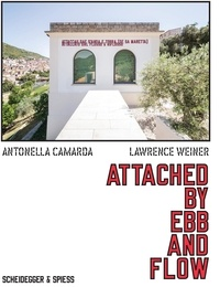 Antonella Camarda et Lawrence Weiner - Attached by ebb and flow.