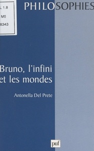 Antonella Del Prete et Ali Benmakhlouf - Bruno, l'infini et les mondes.