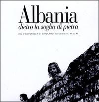 Antonella Di Girolamo et Ismail Kadaré - Albania - Dietro la soglia di pietra.