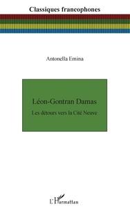 Antonella Emina - Léon-Gontran Damas - Les détours vers la Cité Neuve.