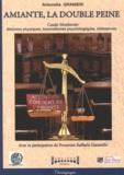 Antonella Granieri - Amiante, la double peine - Casale Monferrato : atteintes physiques, traumatismes psychologiques, résistances.