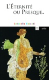 Antonella Moscati - L'éternité, ou presque - Morbus ipsa senectus.