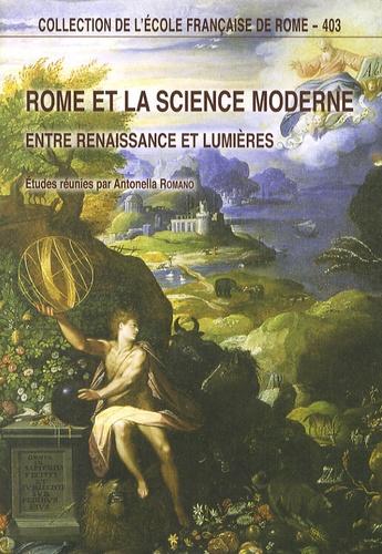 Rome et la science moderne. Entre Renaissance et Lumières