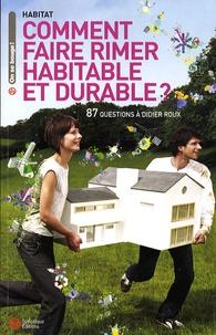 Antonella Vuerich - Comment faire rimer habitable et durable ? - 87 questions à Didier Roux.