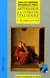 Antonello Perli et Jean-Luc Nardone - Anthologie de la littérature italienne - Tome 1, Des origines au XVe siècle.