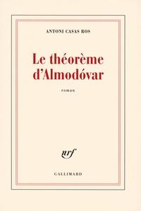 Antoni Casas Ros - Le théorème d'Almodovar.