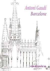 Antoni Gaudi - Barcelone.