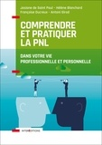 Antoni Girod et Saint paul josiane De - Comprendre et pratiquer la PNL - Profiter des apports de la PNL dans votre profession et dans votre - Dans votre vie professionnelle et personnelle.