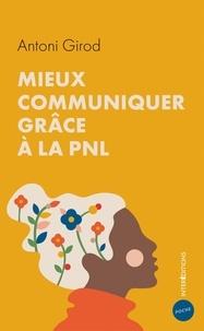 Antoni Girod - Mieux communiquer grâce à la PNL.
