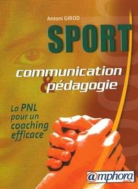 Antoni Girod - Sport communication et pédagogie - La PNL pour un coaching efficace.