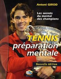 Antoni Girod - Tennis : la préparation mentale - Les secrets du mental des champions.