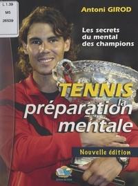 Antoni Girod - Tennis - La préparation mentale : les secrets du mental des champions.