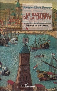 Antoni-Lluc Ferrer - Le bastion de la liberté.