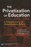 Antoni Verger et Clara Fontdevila - The Privatization of Education : A Political Economy of Global Education Reform.