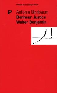 Antonia Birnbaum - Bonheur Justice Walter Benjamin - Le détour grec.