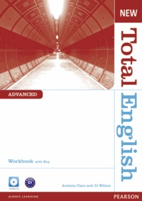 Antonia Clare et J. J. Wilson - New Total English Advanced - Workbook with Key and Audio CD Pack. 1 CD audio