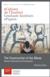 Antonia Does - The Construction of the Maras - Between Politicization and Securitization.