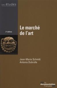 Antonia Dubrulle et Jean-Marie Schmitt - Le marché de l'art.