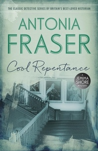 Antonia Fraser - Cool Repentance - A Jemima Shore Mystery.