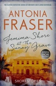 Antonia Fraser - Jemima Shore at the Sunny Grave - A Jemima Shore Mystery.