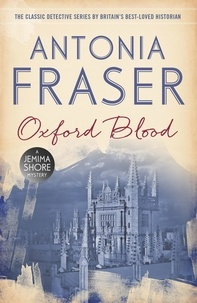 Antonia Fraser - Oxford Blood - A Jemima Shore Mystery.